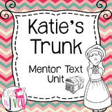 Katie's Trunk Mentor Text Unit