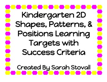 Kdg 2D Shapes, Positions, & Patterns Learning Targets w/ Success Criteria