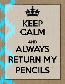 'Keep Calm & Always Return my Pencils' Printable
