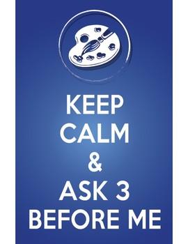 Keep Calm & Ask 3 Before Me