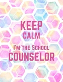 Keep Calm, I'm the School Counselor Sign (Hexagons)