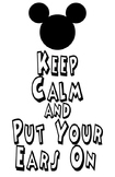 Keep Calm Put Your Ears On Posters