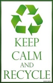Keep Calm & Recycle Poster