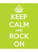 Keep Calm Rock On Posters