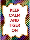 Keep Calm & TIGER ON