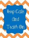 Keep Calm Teach On Chevron Go Gators