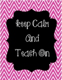 Keep Calm Teach On Chevron Pink