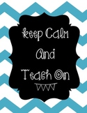 Keep Calm Teach On Chevron Teal