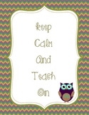 Keep Calm Teach On Owl Chevron Theme