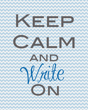Keep Calm & Write On  Classroom Poster