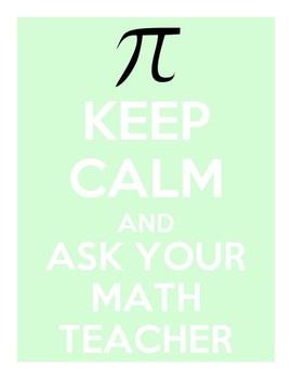 Keep Calm and Ask Your Math Teacher