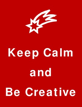 Keep Calm and Be Creative Poster