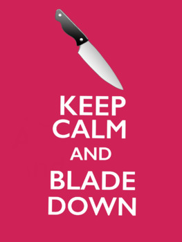 Keep Calm and Blade Down - Poster