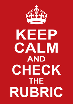 Keep Calm and Check the Rubric