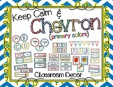 Keep Calm and Chevron Classroom Decor Bundle: Primary Colors {Editable}