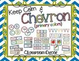 Keep Calm and Chevron Classroom Decor Bundle: Primary Colors {Editable}