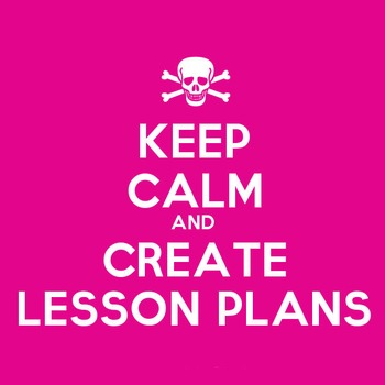 Keep Calm and Create Lesson Plans (Image)