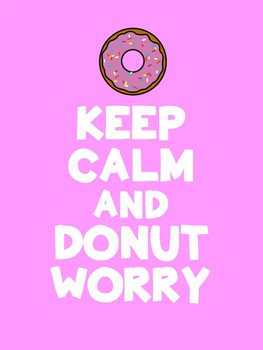 Keep Calm and Donut Worry- Testing Encouragement Note