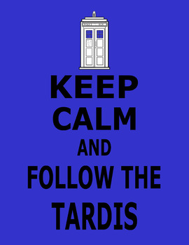 Keep Calm and Follow the Tardis