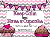 Keep Calm and Have a Cupcake {Centers and Games}