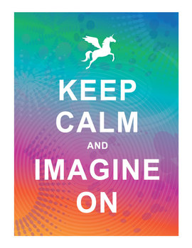 Keep Calm and Imagine On