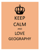Keep Calm and Love Geography