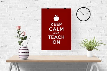 Keep Calm and Teach on classroom poster, white on red