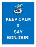 Keep Calm and Say Bonjour Poster 8.5 x 11