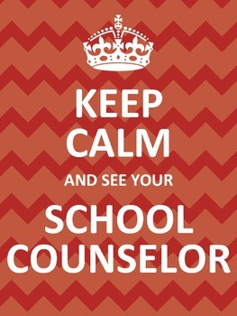 Keep Calm and See Your School Counselor Posters - 6 COLORS