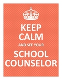 Keep Calm and See Your School Counselor Posters - MULTIPLE COLORS
