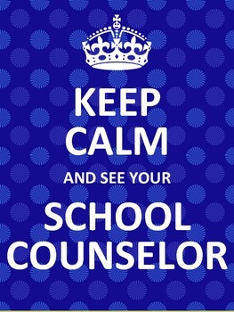 Keep Calm and See Your School Counselor Posters - MULTIPLE