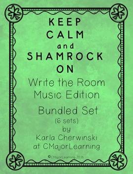 Keep Calm and Shamrock On! Write the Room Music Edition Bundled Set (6 sets)