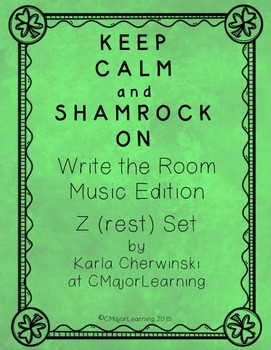 Keep Calm and Shamrock On! Write the Room Music Edition Z (rest) Set