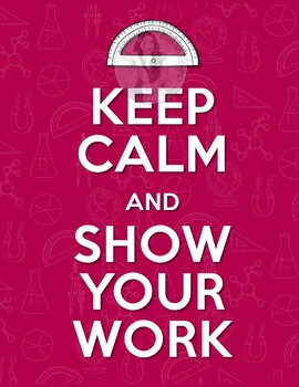 Keep Calm and Show Your Work Poster Set - 4 Variations - Math, English, Science
