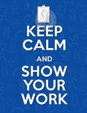 Keep Calm and Show Your Work Poster Set - 4 Variations - M