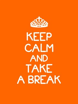 Keep Calm and Take a Break Poster in COLOR