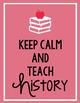 Keep Calm and Teach History Classroom Poster FREEBIE