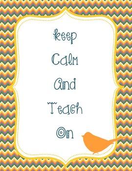 Keep Calm and Teach On Bird Theme Orange Chevron
