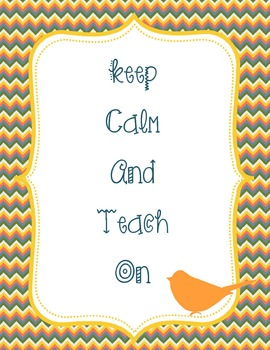 Keep Calm and Teach On Bird Theme Orange Chevron