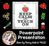 Keep Calm and Teach On Smartboard Presentation Wisdom for Teachers