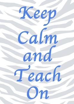 Keep Calm and Teach On Zebra Print