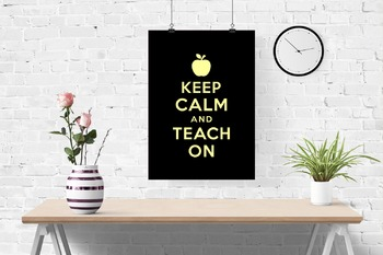 Keep Calm and Teach on classroom poster, buttercup on black
