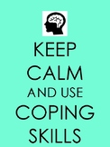 Keep Calm and Use Coping Skills Poster