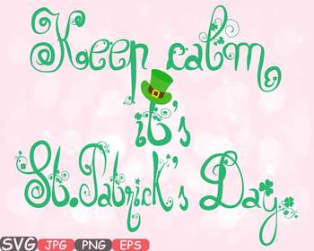 Keep Calm it's St. Patricks Day ClipArt Irish four leaf clover St Patrick's 631s