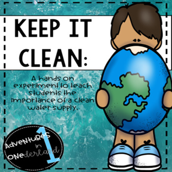 Keep It Clean: A Water Pollution Experiment