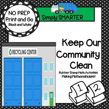 Keep Our Community Clean:  NO PREP Community Themed Math Stamping Activities