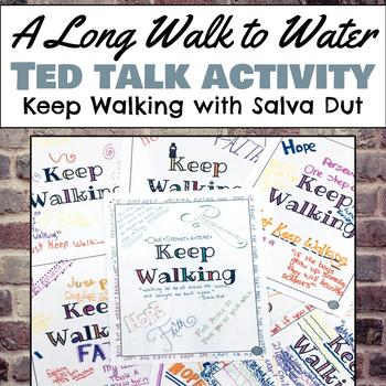 Keep Walking: A TED talk with Salva Dut, A Long Walk to Water Activity