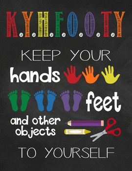 Keep Your Hands Feet and Other Objects To Yourself Poster
