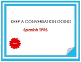 Keep a Spanish conversation going (TPRS)