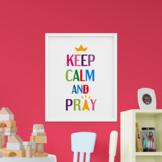 Keep calm and Pray Printable Poster